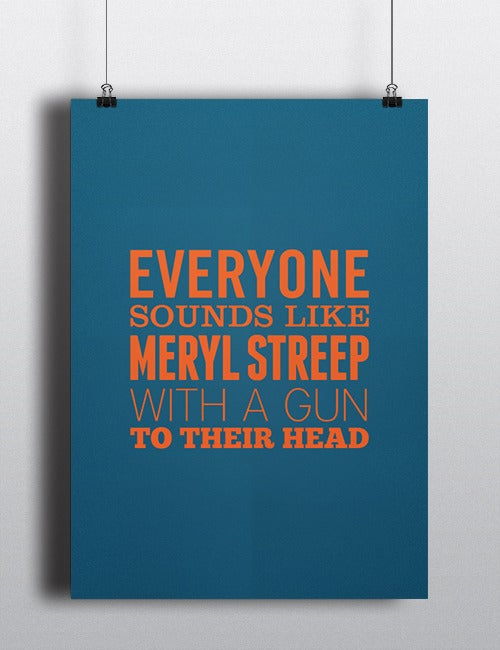Image of Everyone sounds like Meryl Streep - Poster A1 - PRE-ORDER!