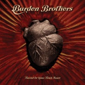 Image of Burden Brothers : Buried In Your Black Heart CD