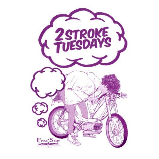 Image of 2-Stroke Tuesdays
