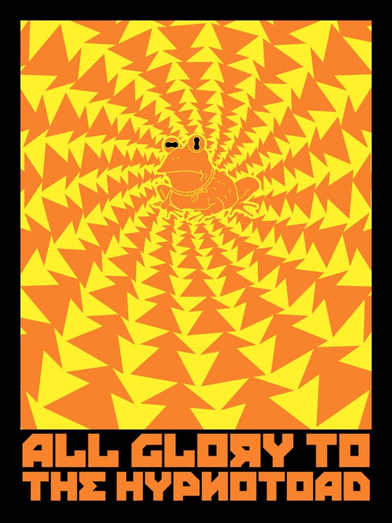 Image of All Glory to the Hypnotoad