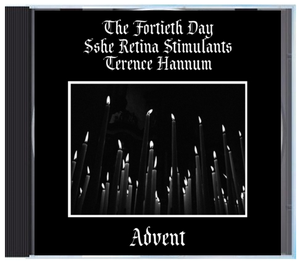 "Image of B!174 The Fortieth Day + Sshe Retina Stimulants + Terence Hannum ""Advent"" CD"
