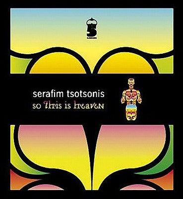 Image of  Serafim Tsotsonis - So This Is Heaven