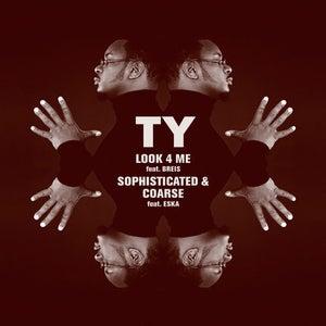 Image of Look 4 Me/Sophisticated & Coarse - Ty | Vinyl