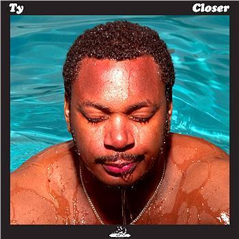 Image of Closer - Ty | Vinyl SINGLE