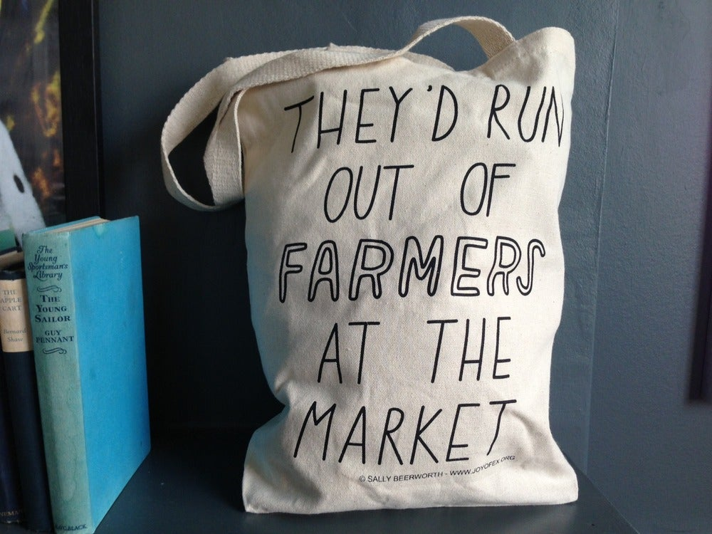 Image of They'd Run out of Farmers at the Market Tote Bag