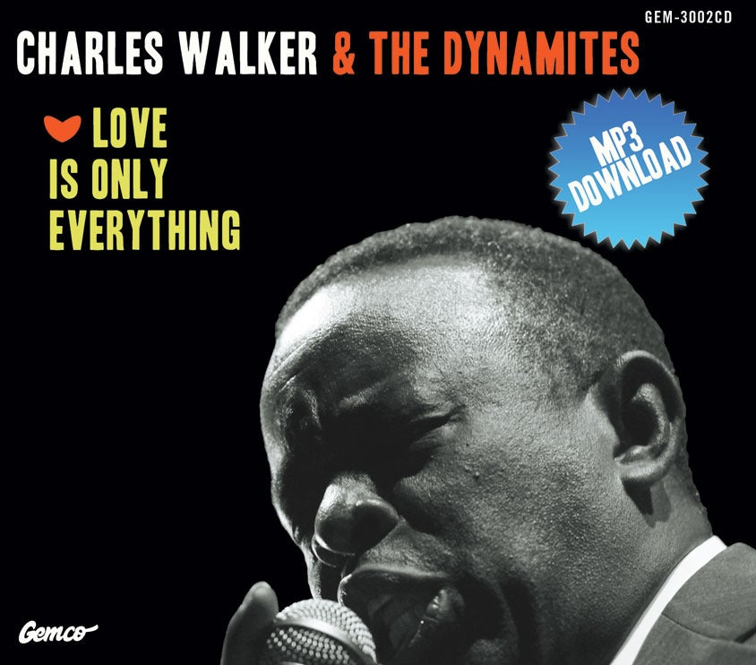 Image of Love Is Only Everything-Charles Walker & The Dynamites-DIGITAL ALBUM DOWNLOADS