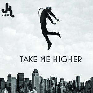 Image of JK Soul - Take Me Higher