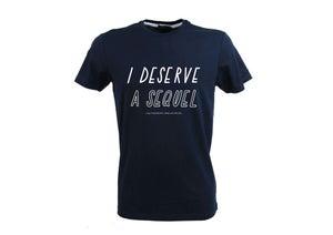 Image of I deserve a sequel T-Shirt