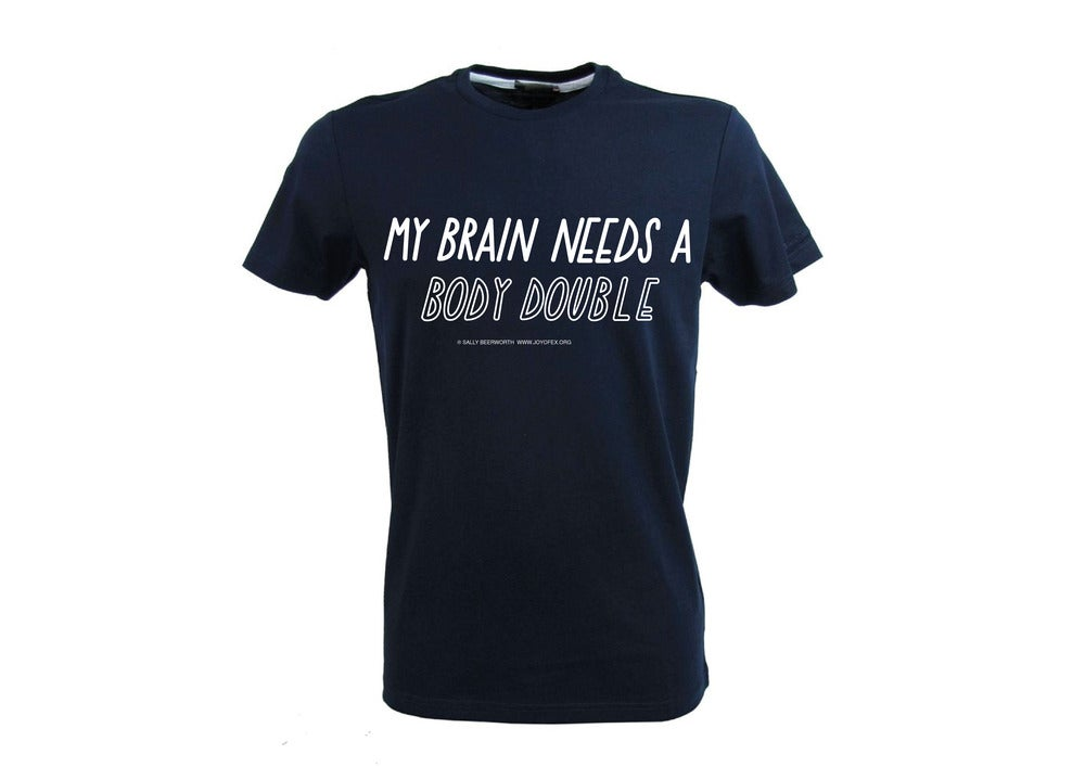 Image of My Brain needs a body double T-Shirt