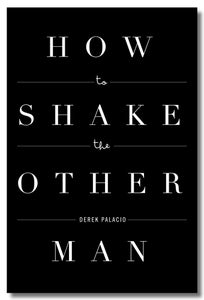 Image of How to Shake the Other Man by Derek Palacio