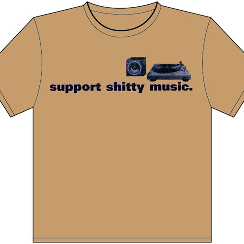 Image of Support Shitty Music