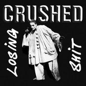 Image of Crushed - Losing Shit 12""