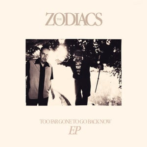 Image of THE ZODIACS<br>Too Far Gone To Go Back Now<br>EP 4 titres