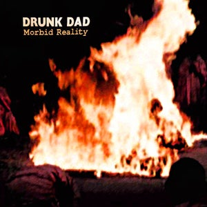 Image of DRUNK DAD Morbid Reality