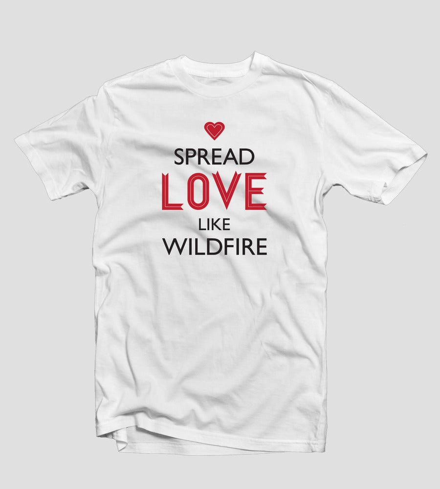 Image of Spread Love Like Wildfire | Designed by Design Rangers