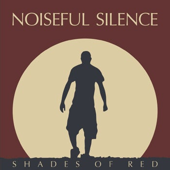 Image of Noiseful Silence - Shades Of Red