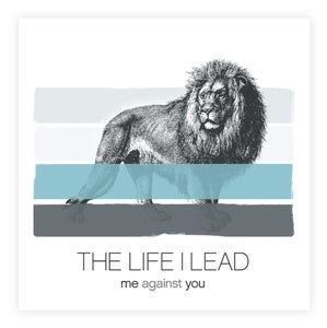 Image of THE LIFE I LEAD - Me Against You - EP