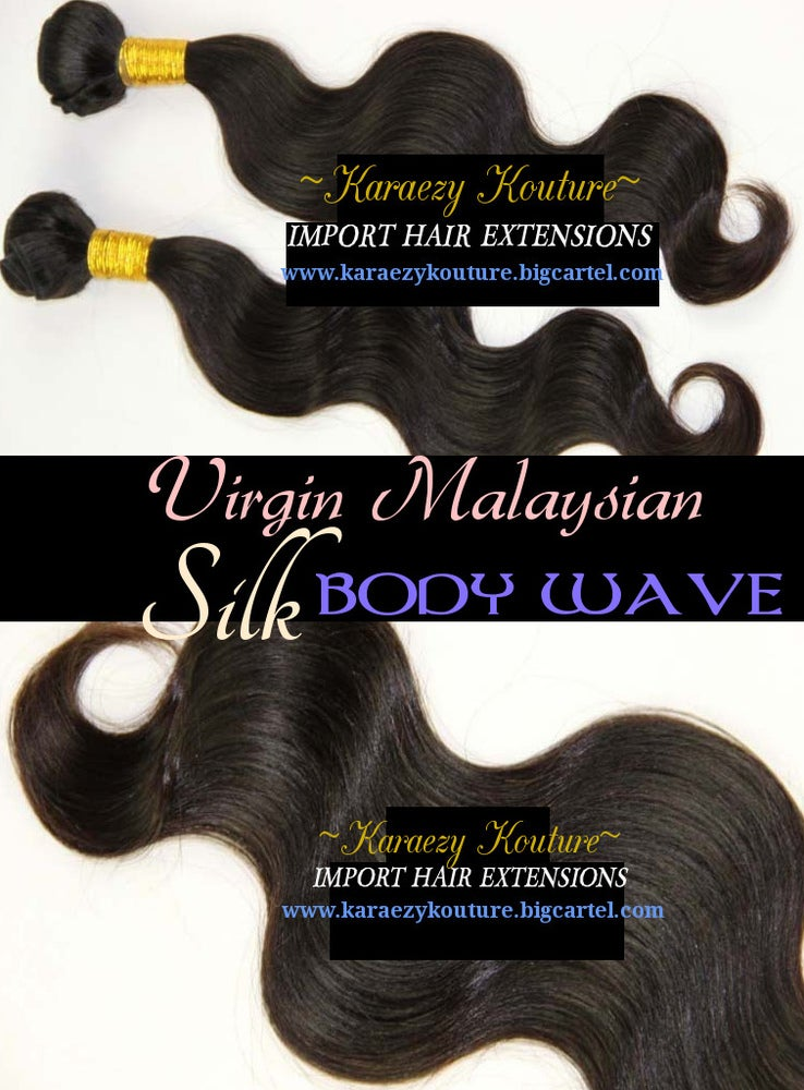 Image of Malaysian SILK Body Wave *HAIR IS SOLD IN NATURAL COLOR ONLY*