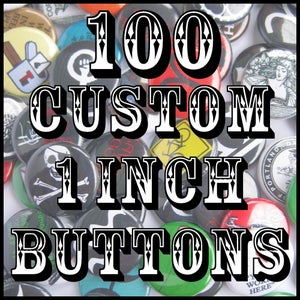 """Image of 100 Custom 1"""" Pinback Buttons"""