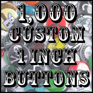"Image of 1,000 Custom 1"" Pinback Buttons"
