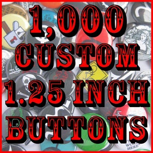"""Image of 1,000 Custom 1.25"""" Pinback Buttons"""