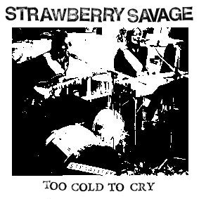"""Image of Strawberry Savage """"Too Cold To Cry"""" 7"""" EP"""