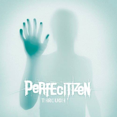 Image of Perfecitizen - Through