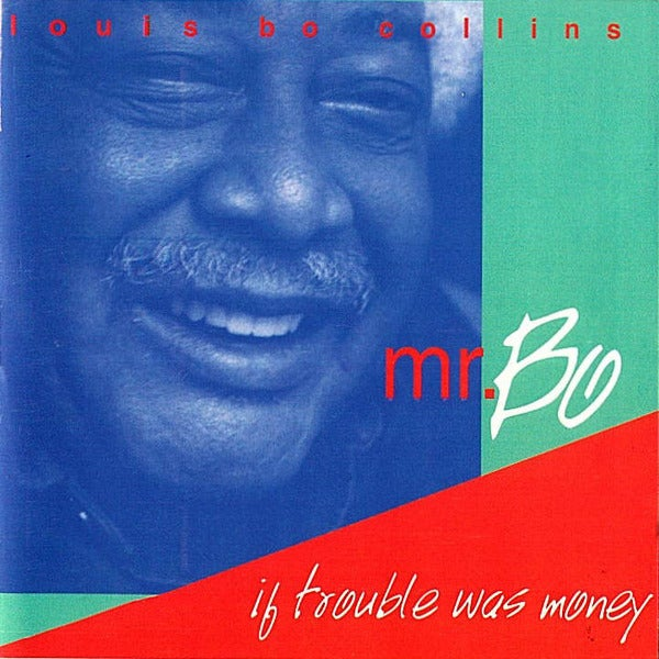 Image of Mr. Bo - If Trouble Was Money (CD)