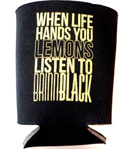 Image of When Life Hands You Lemons Coozie