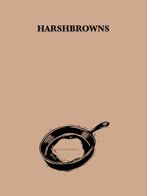Image of Harshbrowns: for racism hangovers zine