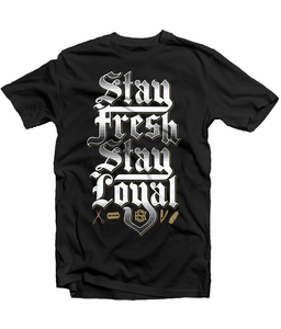 Image of Stay Fresh Stay Loyal Tee