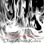 """Image of DAY AFTER RULES - """"Whatever Happens No Regrets"""""""