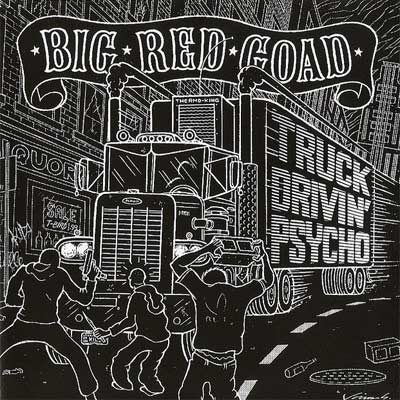 Image of Big Red Goad: Truck-Drivin' Psycho
