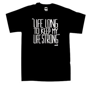 """Image of """" Life Long to keep my life strong"""""""