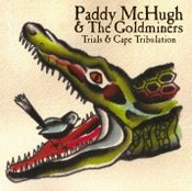 """Image of Paddy McHugh & The Goldminers """"Trials & Cape Tribulation"""""""