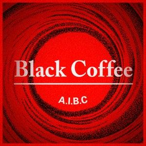 "Image of Black Coffee ""A. I. B. C."""