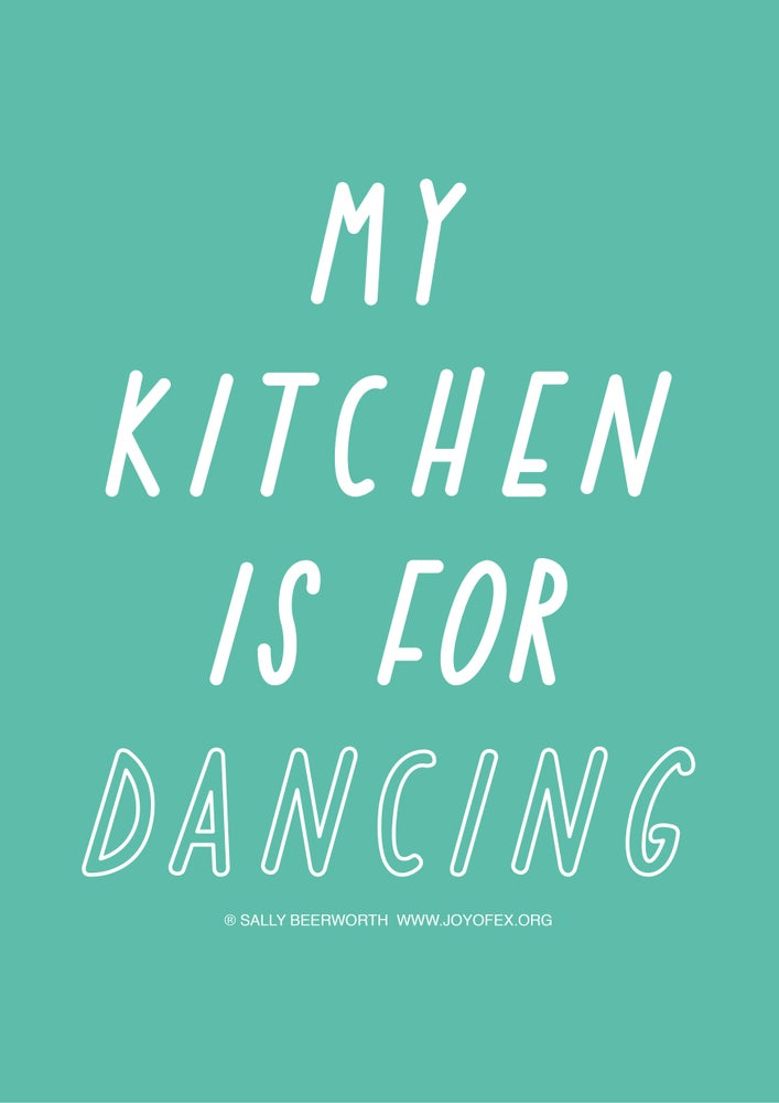 Image of My kitchen is for dancing A3 poster
