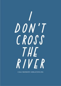 Image of I don't cross the river A3 poster