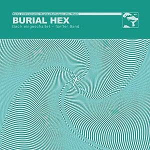 """Image of Burial Hex - Bach Eingeschaltet, fünfter Band 7"""""""