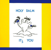 Image of **SALE*** Holy Balm - It's You LP