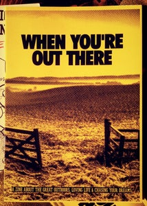 Image of WHEN YOU'RE OUT THERE FANZINE