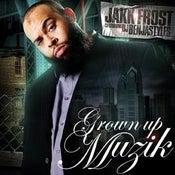"Image of JAKK FROST ""GROWN UP MUZIK"""