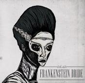 """Image of D.E.A.D 7"""" Frankenstein Bride"""