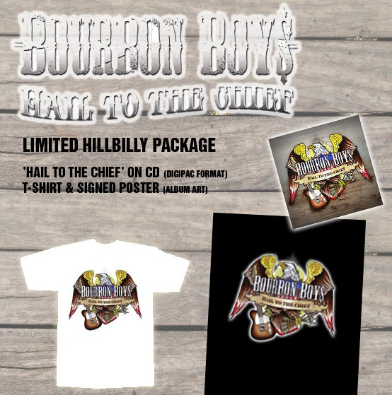 Image of Bourbon Boys - Hail To The Chief (Hillbilly Package)