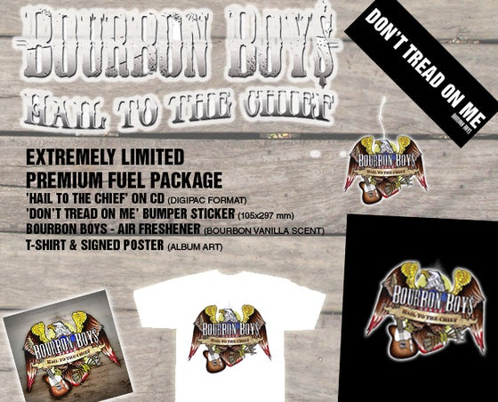 Image of Bourbon Boys - Hail To The Chief (Premium Fuel Package)