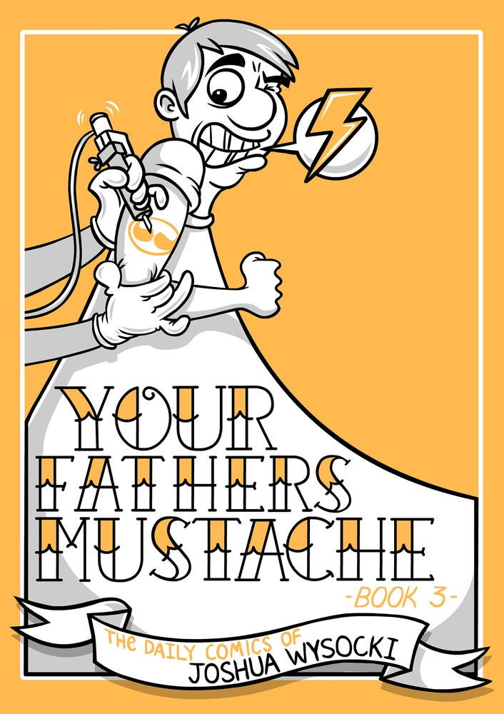 Image of Your Fathers Mustache - Book 3