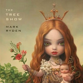 Image of Mark Ryden: The Tree Show Book