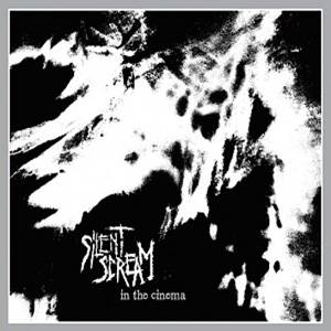 Image of Silent Scream - In The Cinema CD