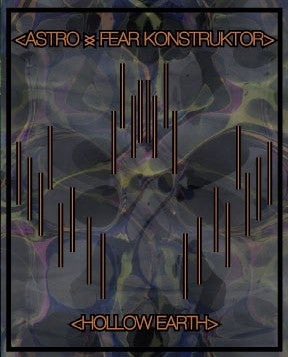 Image of ASTRO / FEAR KONSTRUKTOR - Hollow Earth CS