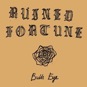 "Image of Ruined Fortune - Bulls Eye 7"""